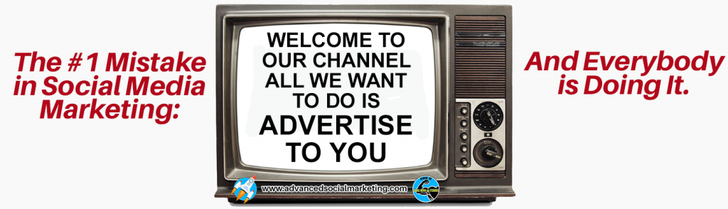 "The Number One Mistake a brand posting all or most of its content that leaves the viewer felling like it says, ""Welcome to our channel, all we want to do is advertise to you."" This of course will not grow your following."